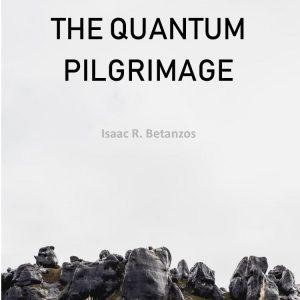The Quantum Pilgrimage