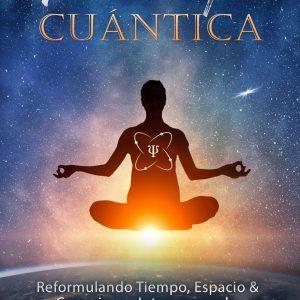 PSICOLOGÍA CUÁNTICA: REFORMULANDO TIEMPO, ESPACIO Y CONEXIONES INTERPERSONALES